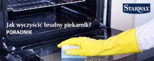 Jak wyczyścić brudny piekarnik? Praktyczne wskazówki