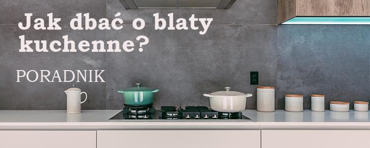 Jak dbać o blaty kuchenne - poradnik - Starwax