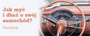 Jak myć i dbać o swój samochód - Starwax - poradnik